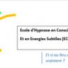 L'Ecole d'Hypnose en Conscience et en Energies Subtiles